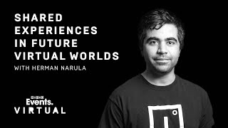 Shared experiences in future virtual worlds with Herman Narula | WIRED Virtual Briefing