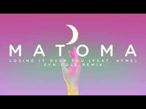Matoma - Losing It Over You (feat. Ayme) [Syn Cole Remix] (Official Audio)