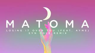 Matoma Losing It Over You feat. Ayme Syn Cole Remix Audio.mp3