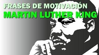 Frases de motivacion - Martin Luther King 1
