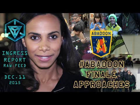 INGRESS REPORT - #Abaddon Finale Approaches - Raw Feed December 11 2015