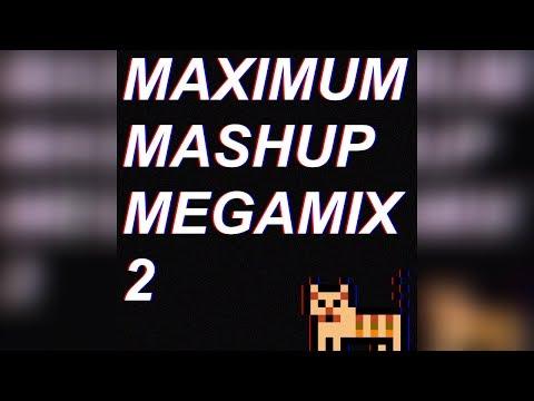 MAXIMUM MASHUP MEGAMIX 2