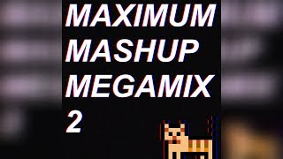 MAXIMUM MASHUP MEGAMIX 2