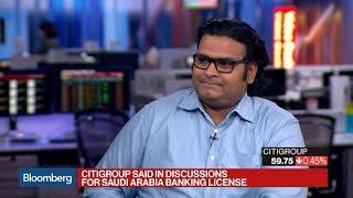 Citigroup Said in Talks for Saudi Arabia Banking License