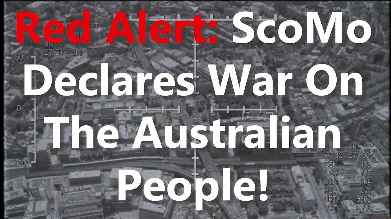 Red Alert: ScoMo Declares War On The Australian People