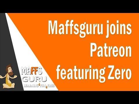 MaffsGuru joins Patreon featuring Zero | MaffsGuru