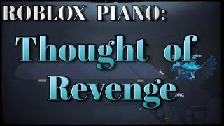 ROBLOX Piano | Thought of Revenge - TimelessAbyss (Kaila Garcia)