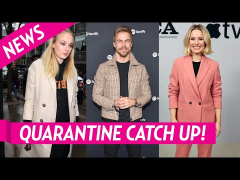 Quarantine Catchup: How Derek Hough, Sophie Turner and More Are Spending Time at Home