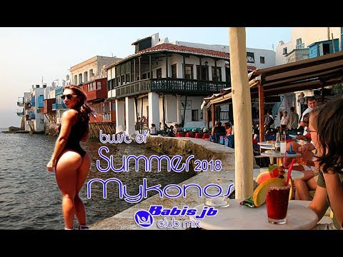 MYKONOS best of SUMMER 2018 BABIS JB club mix top djs mix free download