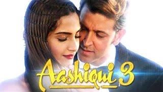 Aashiqui 3 Trailer 2016 ft Hrithik Roshan & Sonam Kapoor