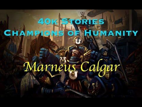 40k Stories - Champions of Humanity: Marneus Calgar