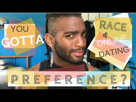ARE RACIAL PREFERENCES RACIST?? - ONLINE DATING