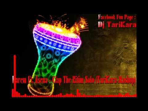 Harem Ft. Asena - Clap The Ritim Solo (TariKara Mashup)