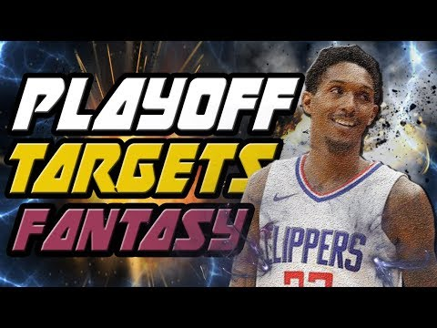 Players To TARGET For Fantasy Basketball PLAYOFFS 2018!