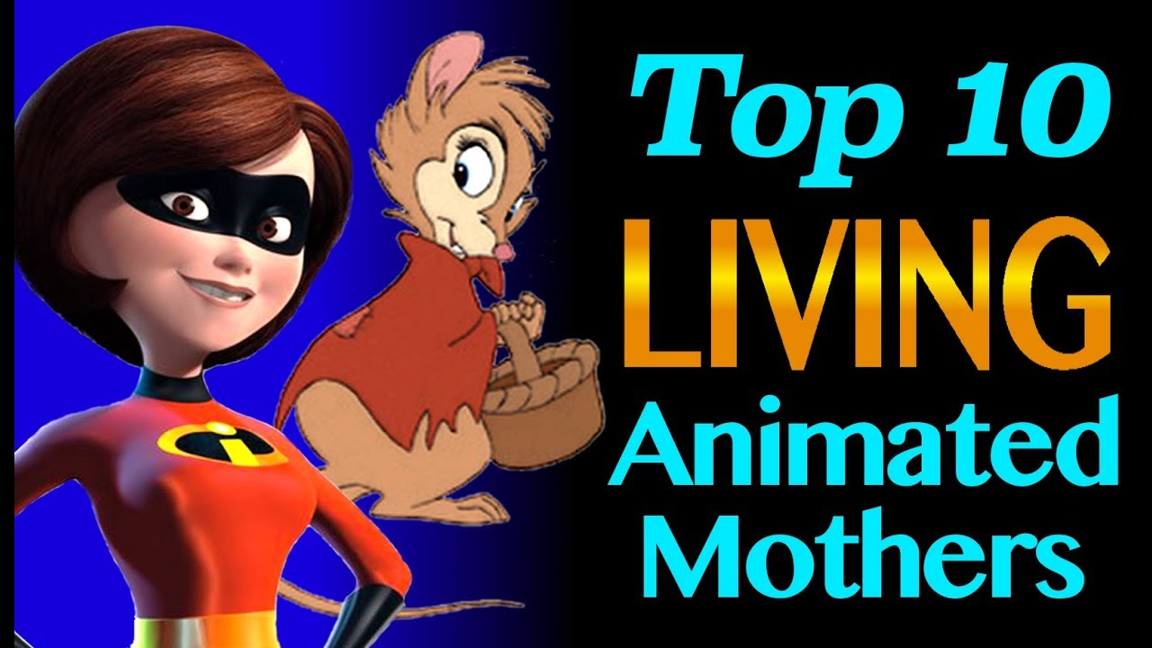 Top 10 Animated Mothers (THAT DON'T DIE!)