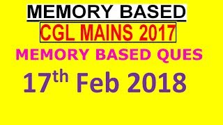 SSC CGL MATH MAINS EXAM ANALYSIS and asked questions based on memory IN DETAIL 17 feb 2018
