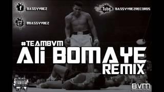 Ali Bomaye [Remix] - BassVybez