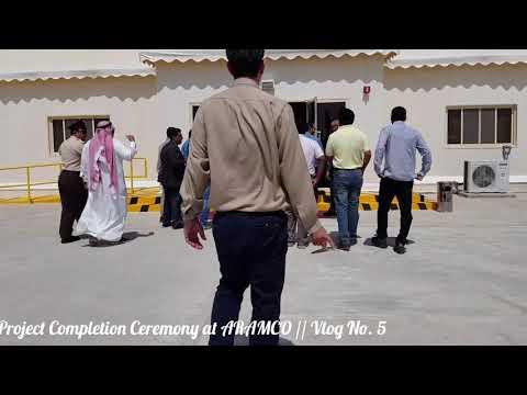 Project Completion Ceremony at Saudi Aramco Fadhili Gas Plant // Vlog No. 5