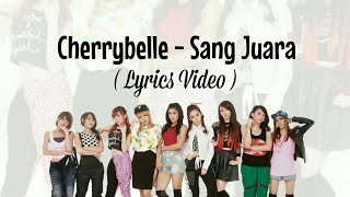[3.55 MB] Cherrybelle - Sang Juara (Lyrics Video)