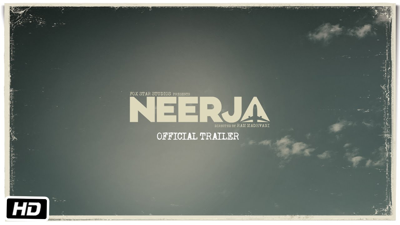 neerja official trailer sonam kapoor shabana azmi youtube