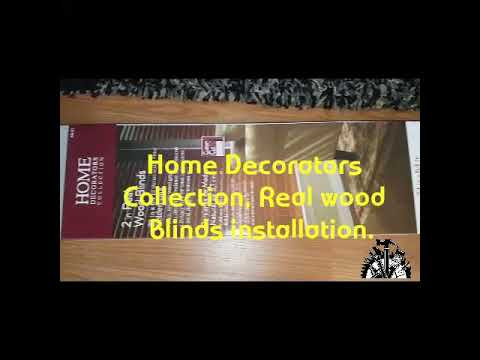 Home Decorators collection, Diy Real wood Blinds installation.