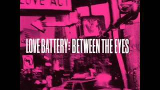 Love Battery - Between the Eyes