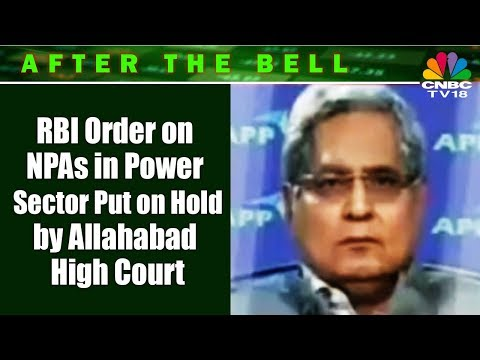 RBI Order on NPAs in Power Sector Put on Hold by Allahabad High Court | After the Bell | CNBC TV18