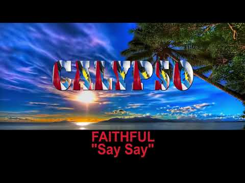 Faithful - Say Say (Antigua 2019 Calypso)