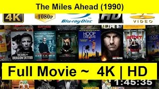 The Miles Ahead Full Length'Movie 1990