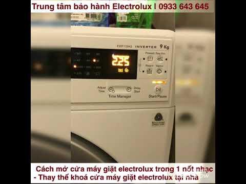 Cách mở cửa máy giặt electrolux bị kẹt cửa chỉ với 1 thao tác | Thay khoá cửa tại nhà 0933 643 645