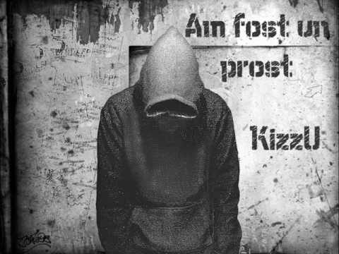 KizzU - Am fost un prost