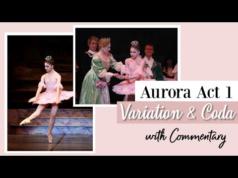 Aurora Act 1 Variation & Coda with Ballet Commentary | Kathryn Morgan