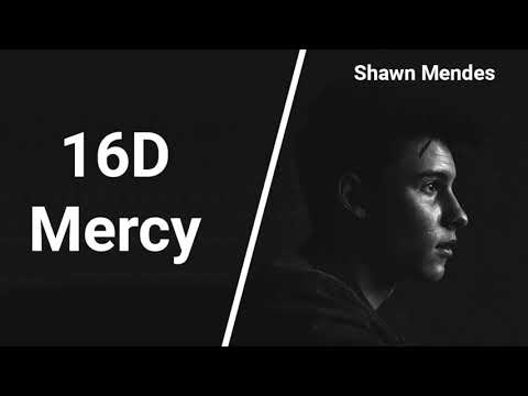 Mercy - Shawn Mendes [16D AUDIO   NOT 8D]