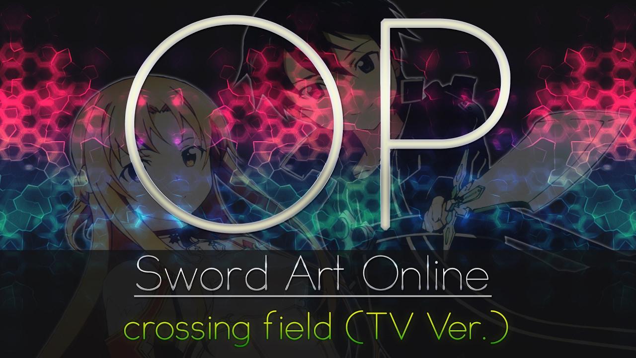Sword Art Online OP - crossing field (TV Ver.) - YouTube
