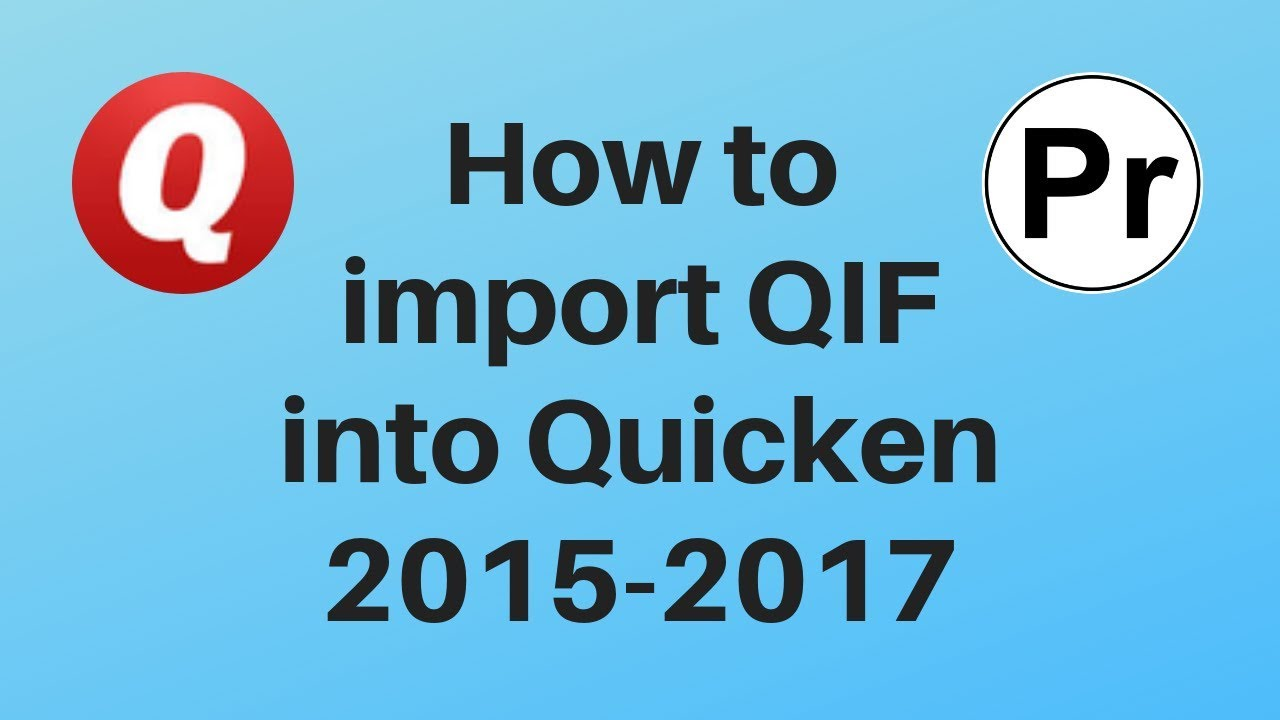 How to import a QIF file into Quicken 2015-2017 Deluxe edition for Windows