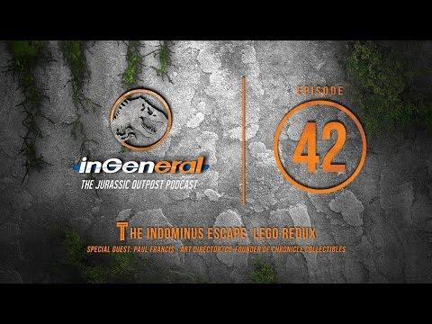 The Indominus Escape: Lego Redux | InGeneral - Episode 42 | Jurassic Park Podcast