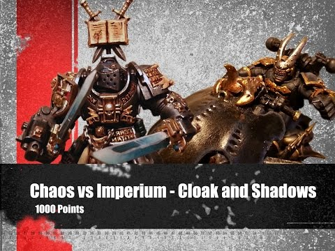 Chaos vs Imperium - Cloak and Shadows - 7th Edition 40k Battle Report