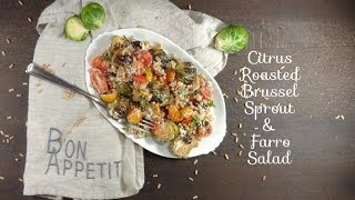 Citrus Roasted Brussel Sprout And Farro Salad Recipe