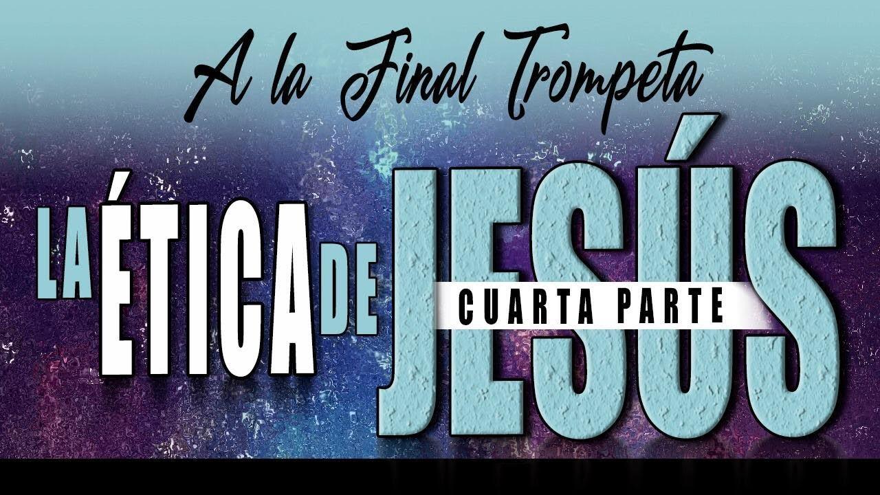 A LA FINAL TROMPETA 66 - LA ÉTICA DE JESÚS 4 - Arturo Norero, David Diamond, Nelson Z, R