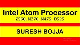 intel Atom Processors Comparison - Z560 ,N270 , N475 , D525