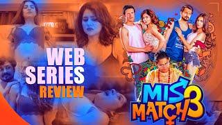 Mismatch 3 REVIEW - Episodes 1, 2, 3, 4, 5 | Hoichoi Mismatch (মিসম্যাচ) Season 3 | Rachel | Paayel