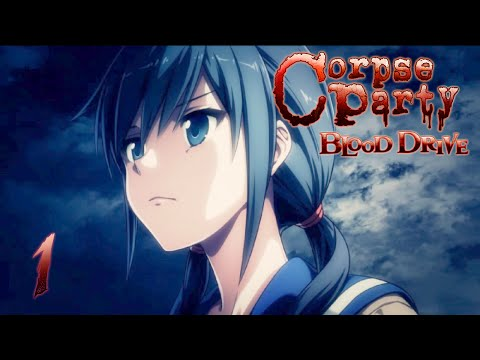 BEGINNING OF THE END - Let's Play - Corpse Party: Blood Drive - 1 - Walkthrough Playthrough