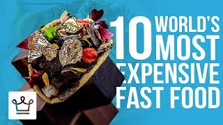 Top 10 Most Expensive Fast Food In  The World