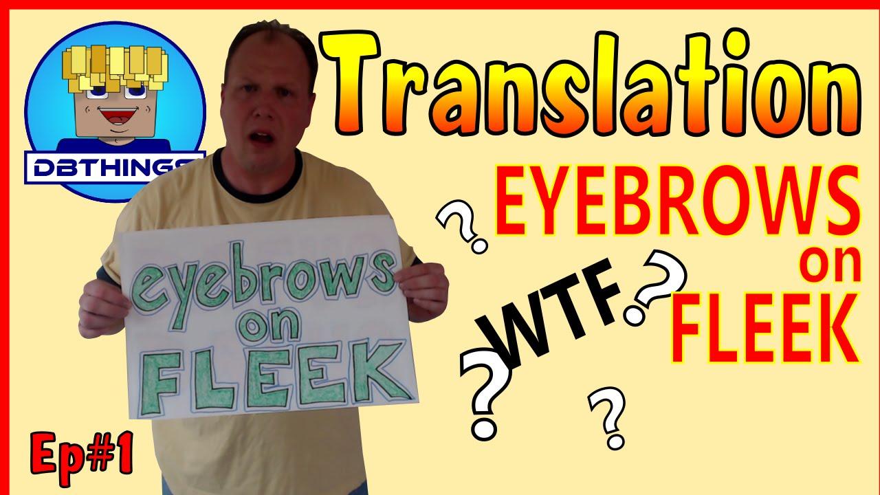 Eyebrows on Fleek Translation Vine - YouTube