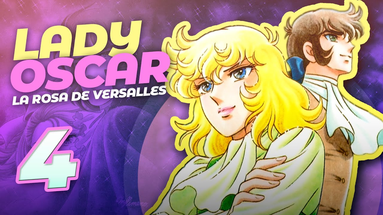 Lady Oscar Resumen Y Análisis De La Rosa De Versalles Manga Vs Anime 4 Final Youtube