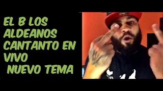 El B Los Aldeanos Cantanto Nuevo Tema en Vivo HipHop