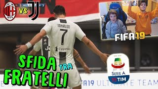 MILAN vs JUVENTUS - BIG MATCH SERIE A TRA FRATELLI! - Fifa 19