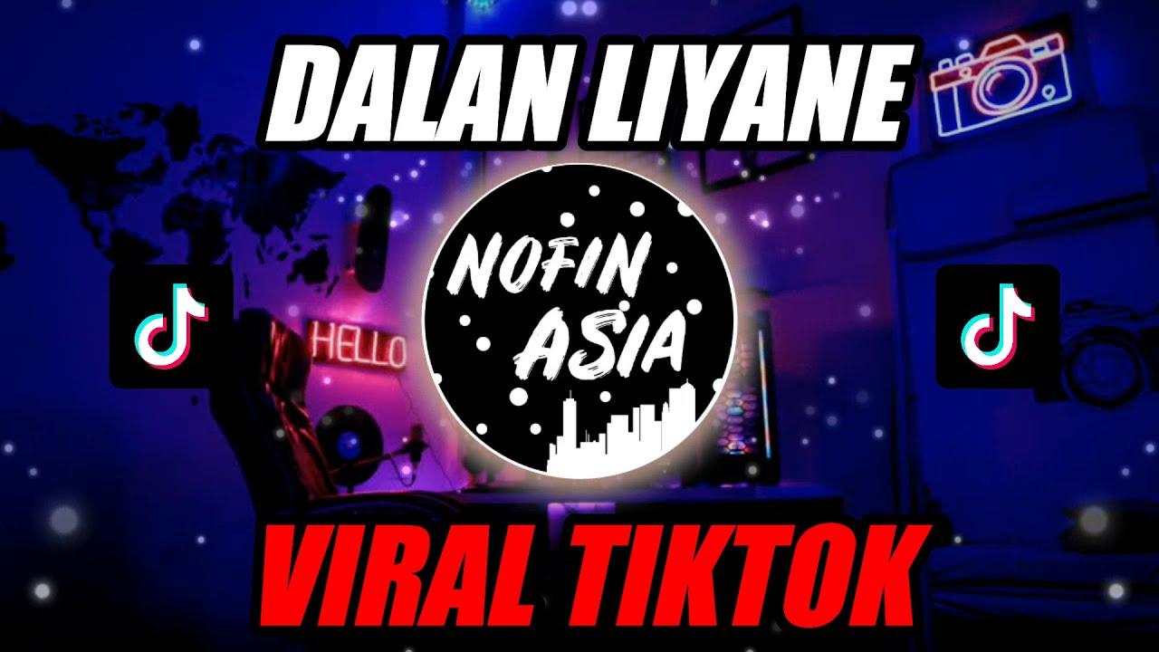 Download DALAN LIYANE | OFFICIAL NOFIN ASIA REMIX
