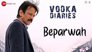 Beparwah Video Song | Vodka Diaries (2018)