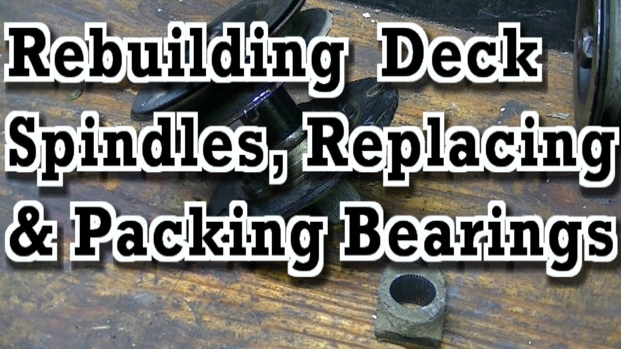 Rebuilding Deck Spindles / Quil Assemblies (Replacing / Packing Bearings)